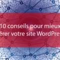 conseils pour reussir votre blog avec un site wordpress