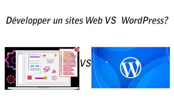 Développer un sites Web VS WordPress