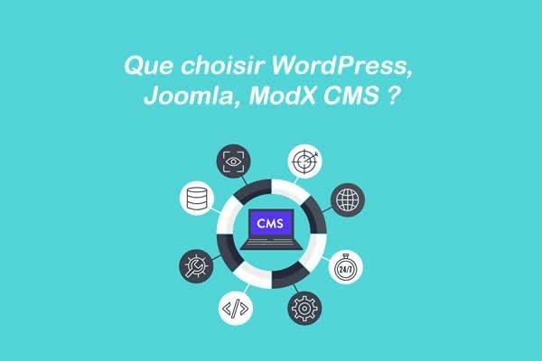 Que choisir WordPress Joomla ModX CMS