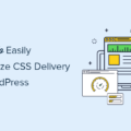 how to easily optimize wordpress css delivery og